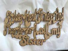 Una más estrecha amigo que nunca había encontrar que la que llamar a mi hermana mdfplaque 300 X 200