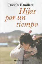 Hijas Por un Tiempo by Jennifer Handford (2015, Paperback)