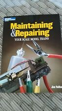 Maintaining & Repairing Your Scale Model Trains