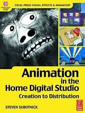 Animation in the Home Digital Studio: Creation to Distribution (Focal Press Vis