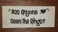 """Funny Pageboy Sign, """"Has Anyone Seen The Rings"""". Wooden Wedding Sign"""
