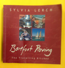 Barefoot Roving The Travelling Kitchen, S Lerch, 2005, paperback, free shipping