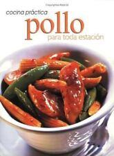 Cocina Pratica: Pollo Para Toda Estacion (Cocina Practica) (Spanish Edition)