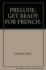 Prelude: Get Ready for French By Open University