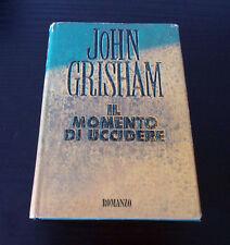 Il momento di uccidere - John Grisham - Edizione Rilegata -