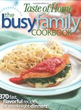 Taste of Home: Busy Family Cookbook: 370 Recipes for Weeknight Dinners by Taste