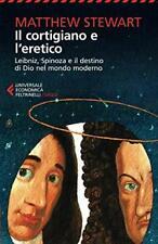 9788807882777 Il cortigiano e l'eretico. Leibniz, Spinoza e il d...mondo moderno