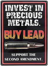 """12"""" x 17"""" Tin Metal Sign Invest In Precious Metal Buy Lead Support 2nd Amendment"""