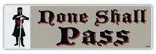 Bumper Sticker - None Shall Pass - Black Knight Quote (Monty Python Holy Grail)