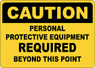 OSHA CAUTION: PERSONAL PROTECTIVE EQUIPMENT REQUIRED | Adhesive Vinyl Sign Decal