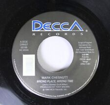 Country 45 Mark Chestnut - Wrong Place, Wrong Time / As The Honky Tonk Turns On