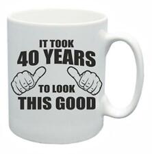 40th Novelty Birthday Gift Tea Mug It Took 40 Years To Look This Good Coffee Cup