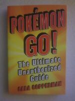 NEW Pokemon Go!: The Ultimate Unauthorized Guide by Cara Copperman Paperback