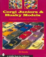Corgi Juniors And Husky Models : A Complete Identification And Price Guide, P...