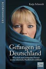 Gefangen in Deutschland von Katja Schneidt (2013, Taschenbuch)
