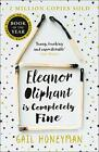 Eleanor Oliphant is Completely Fine: Debut Sunday Times Best... by Gail Honeyman