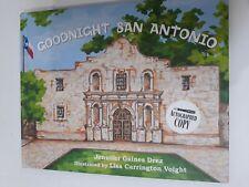 Goodnight San Antonio Jennifer Gaines Drez, Lisa Carrington Voight Both Signed