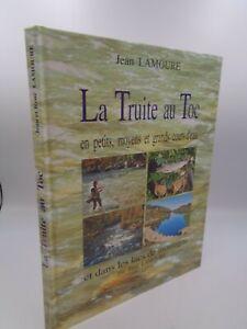 Jean Lamoure : La truite au toc en petits, moyens et grands cours d'eau 2004