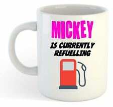 Mickey Is Currently Refuelling Mug Pink - Funny, Gift, Name, Personalised