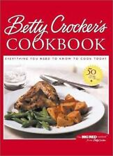 Betty Crocker's Cookbook : Everything You Need to Know to Cook Today by Betty Cr