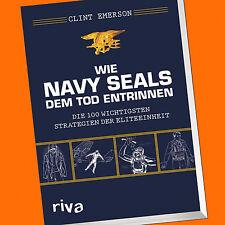 Clint Emerson | WIE NAVY SEALS DEM TOD ENTRINNEN | Die 100 wichtigsten (Buch)