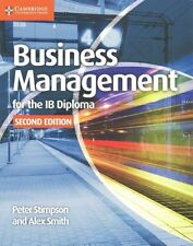 Business Management for the IB Diploma Coursebook by Alex Smith, Peter...