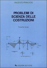 Vincenzo Franciosi Problemi di scienza delle costruzioni Volume 3 LIGUORI