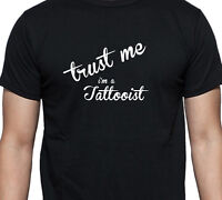 TRUST ME I/'M A TATTOOIST PERSONALISED GIFT T SHIRT