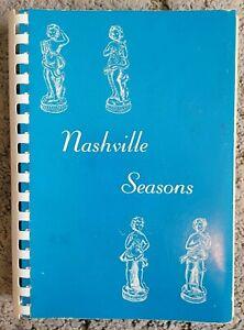 NASHVILLE SEASONS SPIRAL COOKBOOK JUNIOR LEAGUE OF NASHVILLE TN VINTAGE VTG 1974