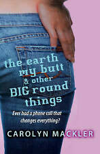 The Earth, My Butt and Other Big Round Things, Mackler, Carolyn, New Book