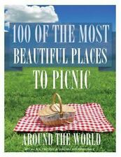100 of the Most Beautiful Places to Picnic Around the World by Alex Trost and...