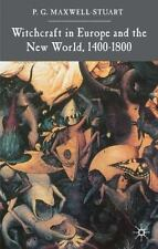Witchcraft in Europe and the New World, 1400-1800 by P. G. Maxwell-Stuart and P.