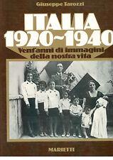 TAROZZI GIUSEPPE ITALIA 1920-1940 VENT'ANNI IMMAGINI NOSTRA VITA MARIETTI 1977