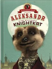 Meerkat Tales Aleksandr and the Mysterious KnightKat (Aleksandr Orlov) New Book