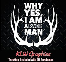 Why Yes I Am A Rack Man Vinyl Decal Sticker Diesel Truck Bow Hunter Deer Antler