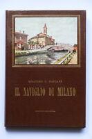 G. C. Bascapè - Il Naviglio di Milano e antichi canali lombardi - 1^ ed. 1977