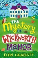 Caldecott, Elen, The Mystery of Wickworth Manor, Very Good Book