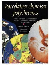 Porcelaines Chinoises Polychromes Daniel Nadler French Text 2001 Signed