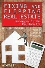 Fixing and Flipping Real Estate: Strategies for the Post-Boom Era (Paperback or