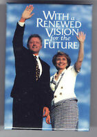 1996 pin Bill CLINTON + HILLARY Campaign pinback Renewed Vision for Future