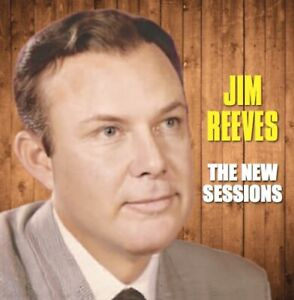 JIM REEVES THE NEW SESSIONS (New overdubs 2021)