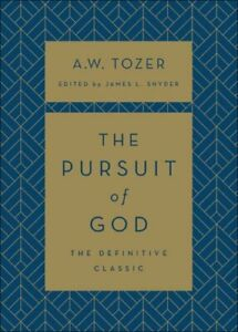 The Pursuit of God by A W Tozer: New