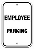 "Employee Parking Sign 12""x 18"" Aluminum Composite DI-BOND Metal 1/8"" THICK Signs"