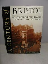 A Century of Bristol - Events People and Places Over the Last 100 Years