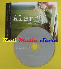 CD Singolo ALANIS MORISSETTE Out Is Through 2004 PROMO no lp mc dvd (S15)