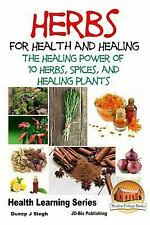 Herbs for Health and Healing - the Healing Power of 10 Herbs, Spices and...