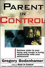 Parent in Control : Restore Order in Your Home and Create a Loving...