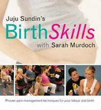Birth Skills Class: Practical Techniques and Tools for Your Labour and Birth by…