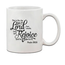 THIS IS DAY THAT LORD HAS MADE LET US REJOICE BE GLAD IN IT Coffee Mug