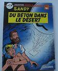DU BETON DANS LE DESERT Collection Péchés de jeunesse SANDY N°18 EO 1984 NEUF